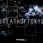 Breath Of Tokyo