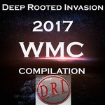 Deep Rooted Ivasion 2017 WMC Compilation