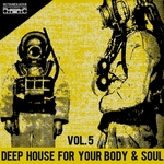 Deep House For Your Body & Soul, Vol  5
