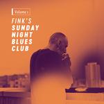 Fink's Sunday Night Blues Club Vol 1