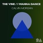 The Vine/I Wanna Dance