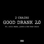 Good Drank 2.0 (Explicit)