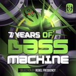 7 Years Of Bass Machine (unmixed tracks)