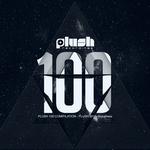 Plush Recordings #100