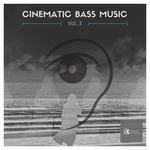 Cinematic Bass Music Vol 3