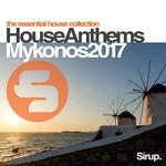 Sirup House Anthems Mykonos 2017