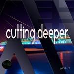 Cutting Deeper Vol 1