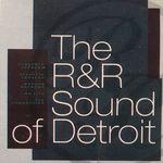 The R & R Sound Of Detroit