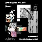 Trouble In Da House