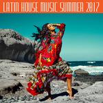 Latin House Music Summer 2017