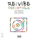 Re Vibe Essentials - Nu Disco Vol 7