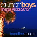 THE CUBAN BOYS - Inertia Kicks 2015 (Front Cover)