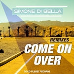 SIMONE DI BELLA - Come On Over (Remixes) (Front Cover)