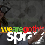 SPRAY - We Are Gothic (Front Cover)