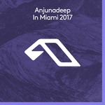 VARIOUS - Anjunadeep In Miami 2017 (Front Cover)
