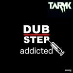 Dubstep Addicted
