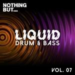 Nothing But... Liquid Drum & Bass Vol 7