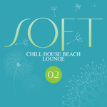 Soft Chill House Beach Lounge Vol 2