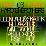 Rave Forest 03 Hardtek Brothers