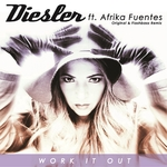DIESLER feat AFRIKA FUENTES - Work It Out (Front Cover)