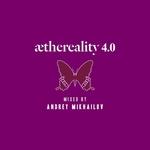 Aethereality 4.0 (unmixed tracks)