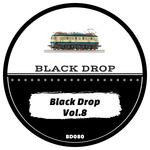Black Drop Vol 8