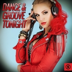 Dance And Groove Tonight