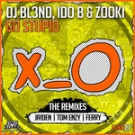 Go Stupid! (Remixes) (feat Ido B & Zooki)