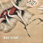 Bad Start EP