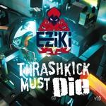 Thrashkick Must Die V1.0