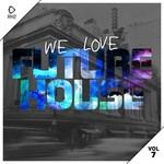 We Love Future House Vol 7