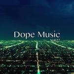 Dope Music Vol 27