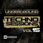 Underground Techno Sessions Vol 15