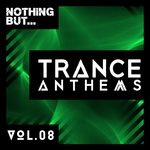 Nothing But... Trance Anthems Vol 8