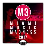 M3: Miami Music Madness 2017