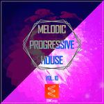 Melodic Progressive House Vol 10