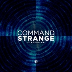 COMMAND STRANGE - Circles EP (Front Cover)