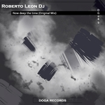 ROBERTO LEON DJ - Now Deep The Time (Front Cover)