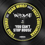 You Can't Stop House