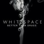 Better Than Drugs