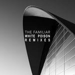 THE FAMILIAR - White Poison (Remixes) (Front Cover)