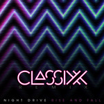 Rise And Fall (Classixx Remix)