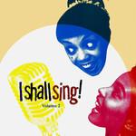 I Shall Sing Vol 2