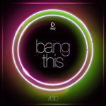 Bang This Vol 30