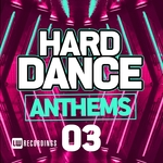 Hard Dance Anthems Vol 03