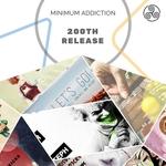 Minimum Addiction 200th Release