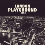 London Playground Vol 3