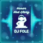 DJ FOLE - Honor & Glory (Front Cover)