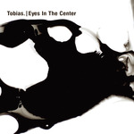 TOBIAS - Eyes In The Center (Front Cover)