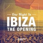 One Night In Ibiza - The Opening 2017